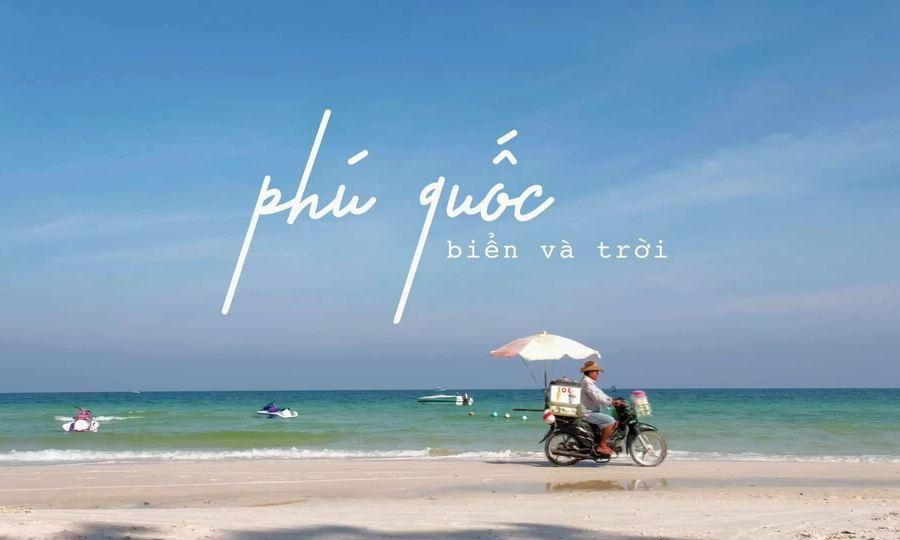 Lạc lối giữa thiên đường biển đảo Phú Quốc