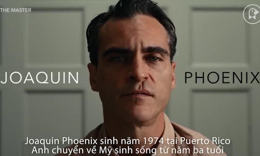 Vai diễn của Joaquin Phoenix