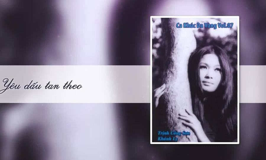 """Khánh Ly hát """"Yêu dấu tan theo"""" (bản thu trước năm 1975)"""