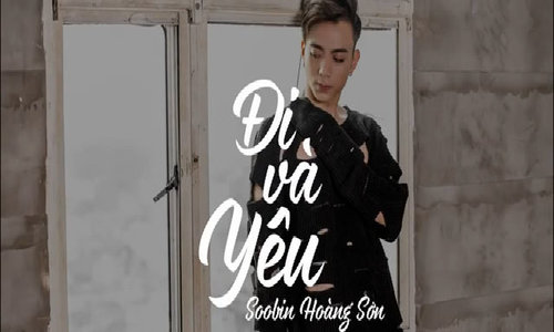 MV lyric 'Đi và yêu' - Soobin Hoàng Sơn