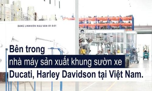 Bên trong nhà máy sản xuất khung sườn Ducati, Harley Davidson tại Việt Nam