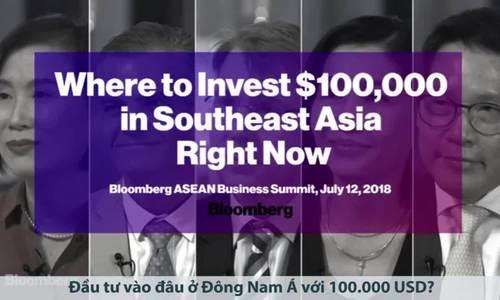 100.000 USD đầu tư vào đâu tại Đông Nam Á?