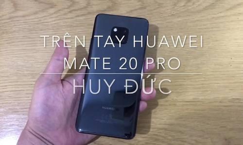 Trên tay Huawei Mate20 Pro