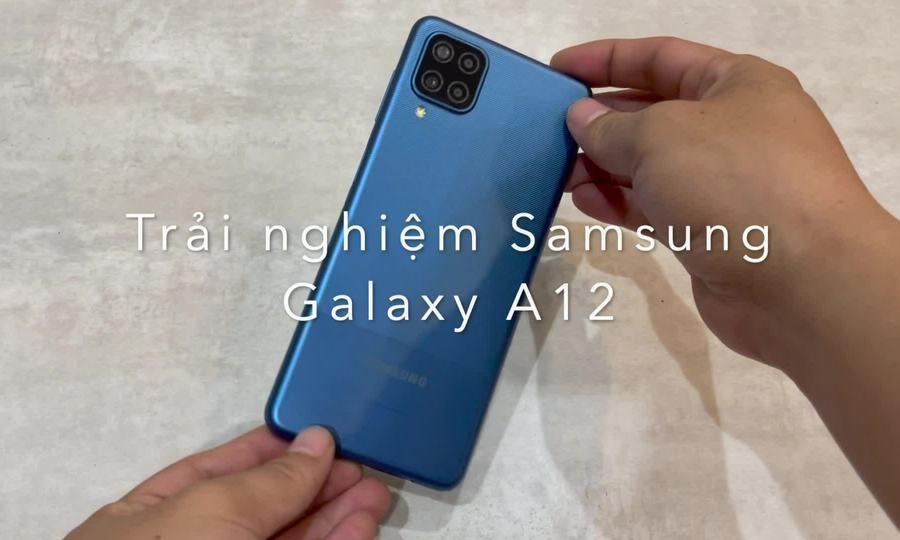 Trải nghiệm nhanh Samsung Galaxy A12