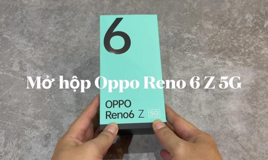 Mở hộp Oppo Reno6 Z 5G