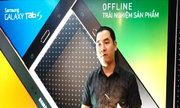 Độc giả nhận xét về Galaxy Tab S tại TP HCM