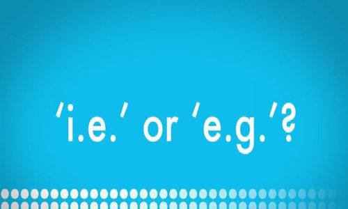 """Phân biệt """"i.e."""" và """"e.g."""""""