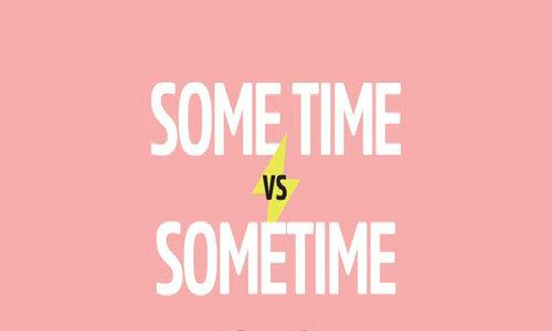 Phân biệt 'sometime', 'sometimes' và 'some time'