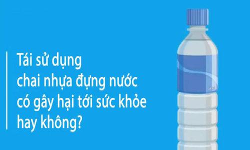 Tái sử dụng chai nhựa để đựng nước có an toàn hay không?